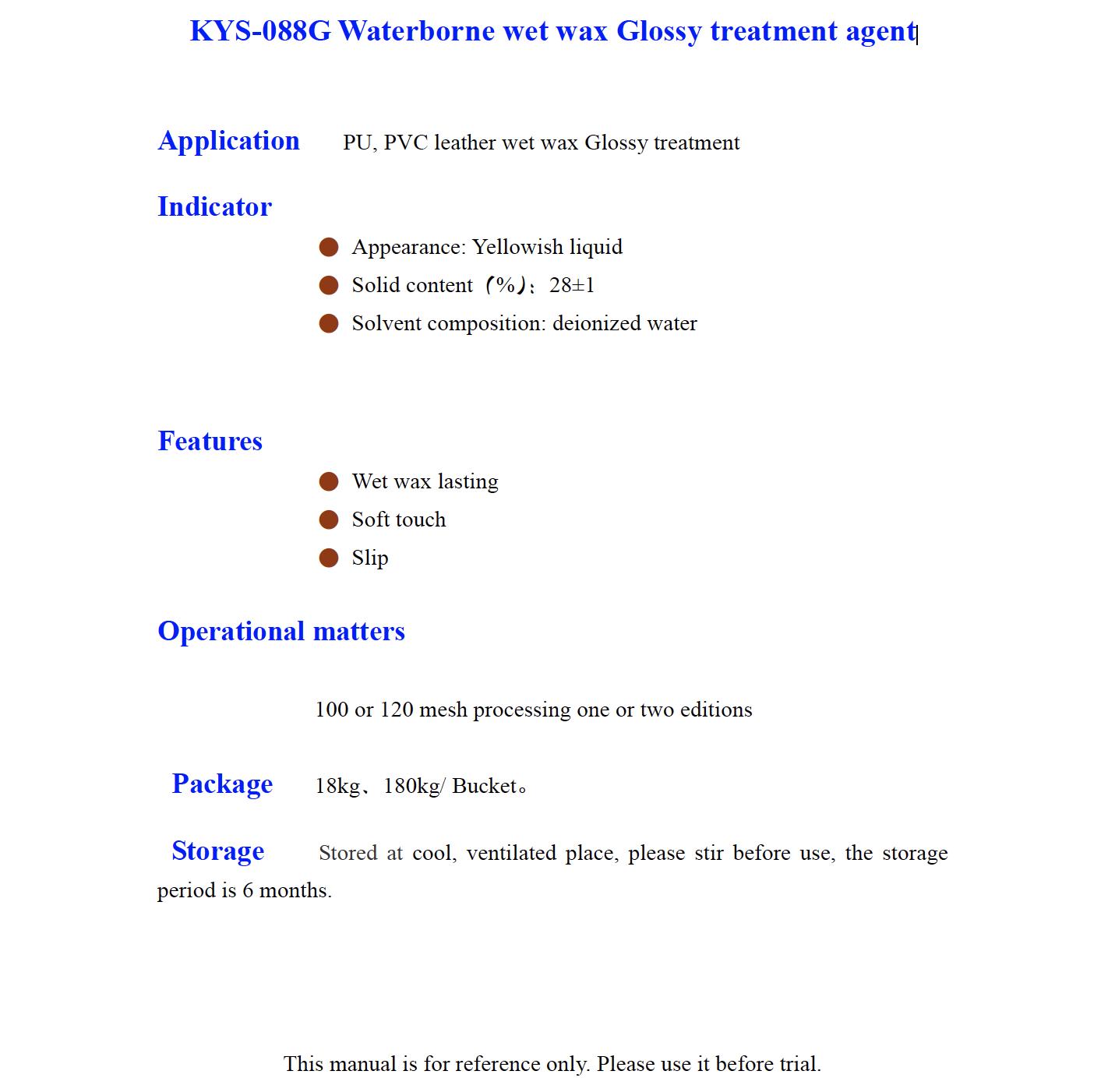 K YS 088G Waterborne wet wax Glossy treatment agent
